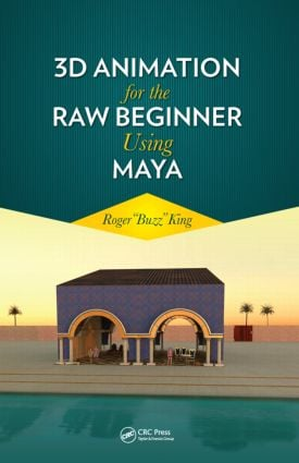 3D Animation for the Raw Beginner Using Maya: 1st Edition (Paperback) book cover