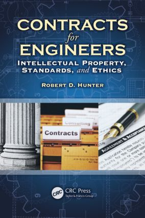 Contracts for Engineers: Intellectual Property, Standards, and Ethics, 1st Edition (Hardback) book cover