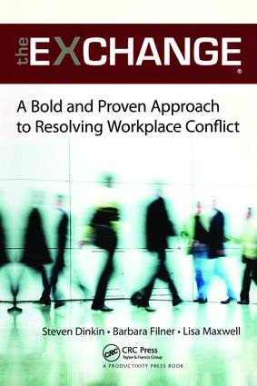 The Exchange: A Bold and Proven Approach to Resolving Workplace Conflict, 1st Edition (Paperback) book cover