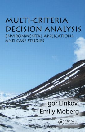 Multi-Criteria Decision Analysis: Environmental Applications and Case Studies (Hardback) book cover