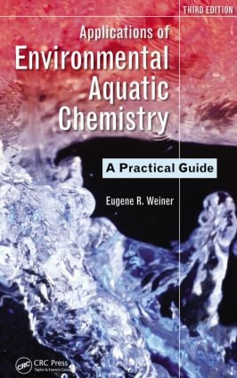 Applications of Environmental Aquatic Chemistry: A Practical Guide, Third Edition, 3rd Edition (Hardback) book cover