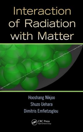 Interaction of Radiation with Matter: 1st Edition (Hardback) book cover