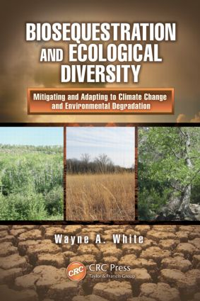 Biosequestration and Ecological Diversity: Mitigating and Adapting to Climate Change and Environmental Degradation (Hardback) book cover