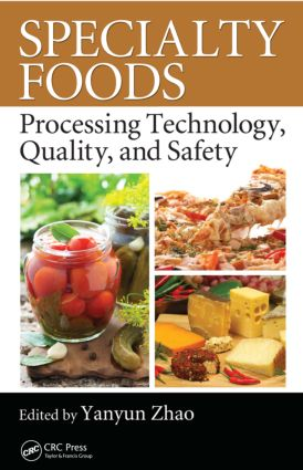 Specialty Foods: Processing Technology, Quality, and Safety, 1st Edition (Hardback) book cover