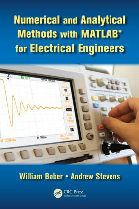 Numerical and Analytical Methods with MATLAB for Electrical Engineers: 1st Edition (Hardback) book cover