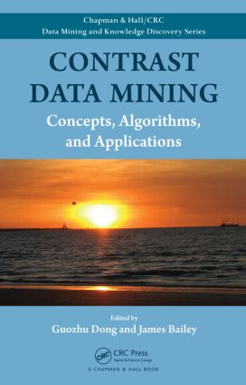 Contrast Data Mining: Concepts, Algorithms, and Applications book cover