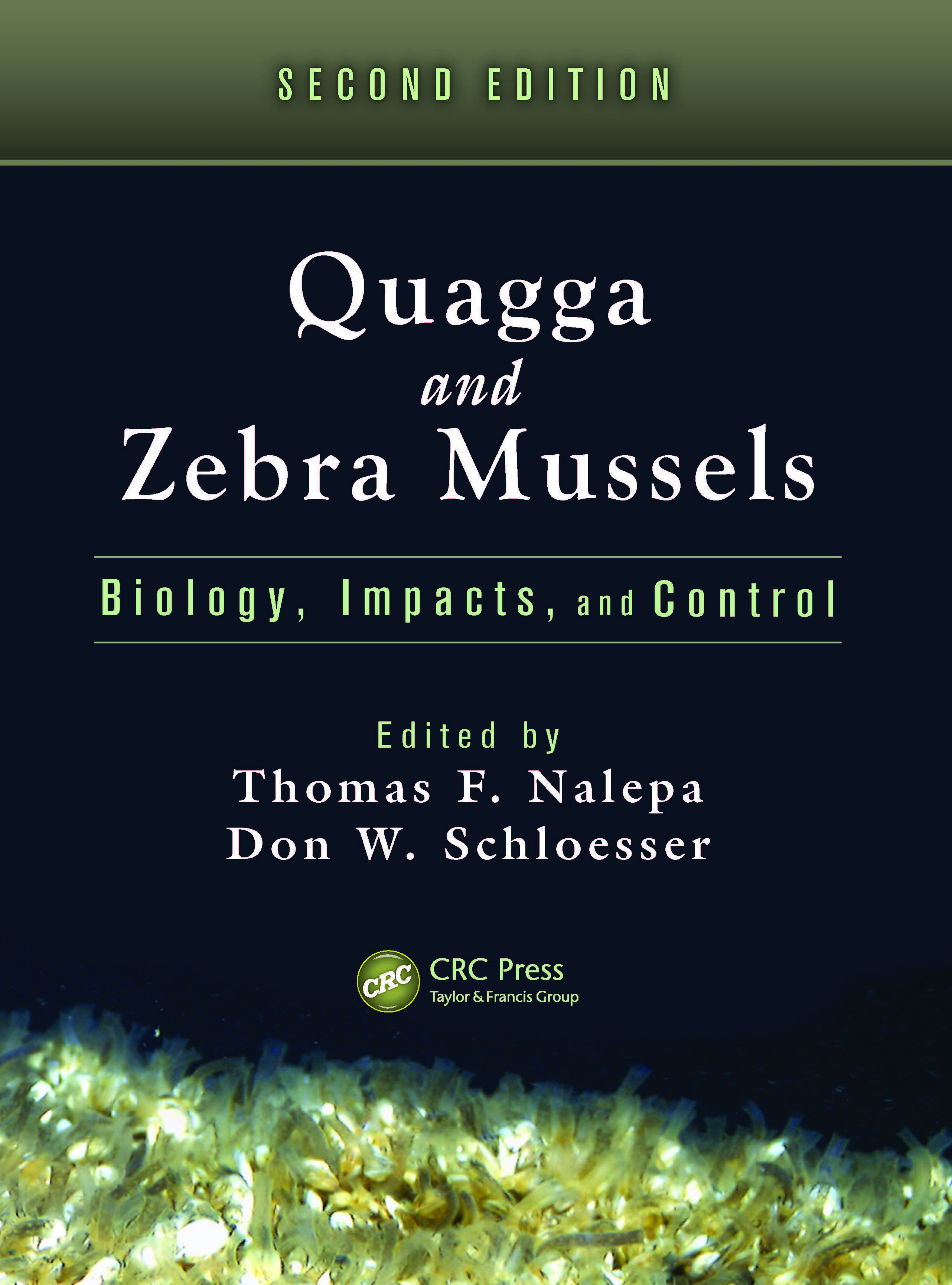 Quagga and Zebra Mussels: Biology, Impacts, and Control, Second Edition, 2nd Edition (Hardback) book cover