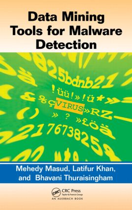 Data Mining Tools for Malware Detection: 1st Edition (Hardback) book cover