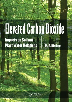 Elevated Carbon Dioxide: Impacts on Soil and Plant Water Relations, 1st Edition (Paperback) book cover