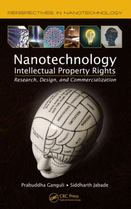 Nanotechnology Intellectual Property Rights: Research, Design, and Commercialization book cover
