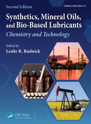 Synthetics, Mineral Oils, and Bio-Based Lubricants: Chemistry and Technology, Second Edition, 2nd Edition (Hardback) book cover