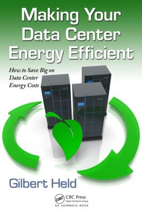 Making Your Data Center Energy Efficient: 1st Edition (Paperback) book cover