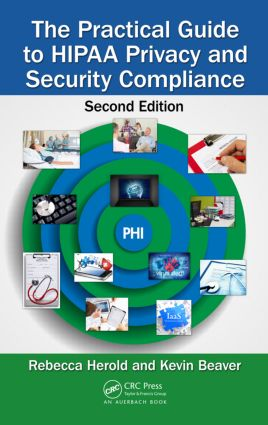 The Practical Guide to HIPAA Privacy and Security Compliance: 2nd Edition (Hardback) book cover