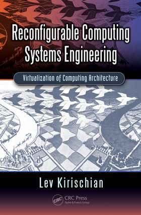 Reconfigurable Computing Systems Engineering: Virtualization of Computing Architecture, 1st Edition (Hardback) book cover