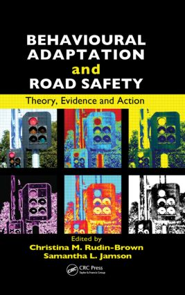 Behavioural Adaptation and Road Safety: Theory, Evidence and Action (Hardback) book cover