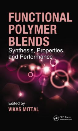 Functional Polymer Blends: Synthesis, Properties, and Performance, 1st Edition (Hardback) book cover