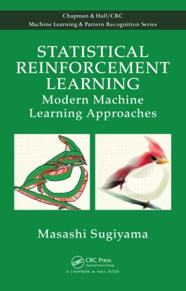 Statistical Reinforcement Learning: Modern Machine Learning Approaches book cover