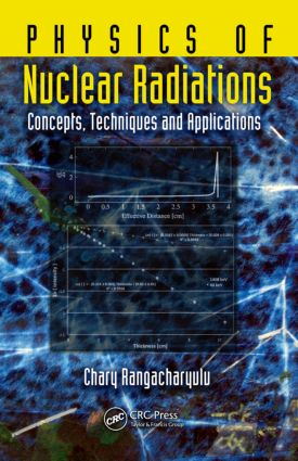 Physics of Nuclear Radiations: Concepts, Techniques and Applications, 1st Edition (Hardback) book cover