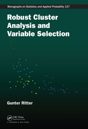 Robust Cluster Analysis and Variable Selection: 1st Edition (Hardback) book cover
