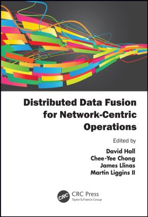 Distributed Data Fusion for Network-Centric Operations (Hardback) book cover