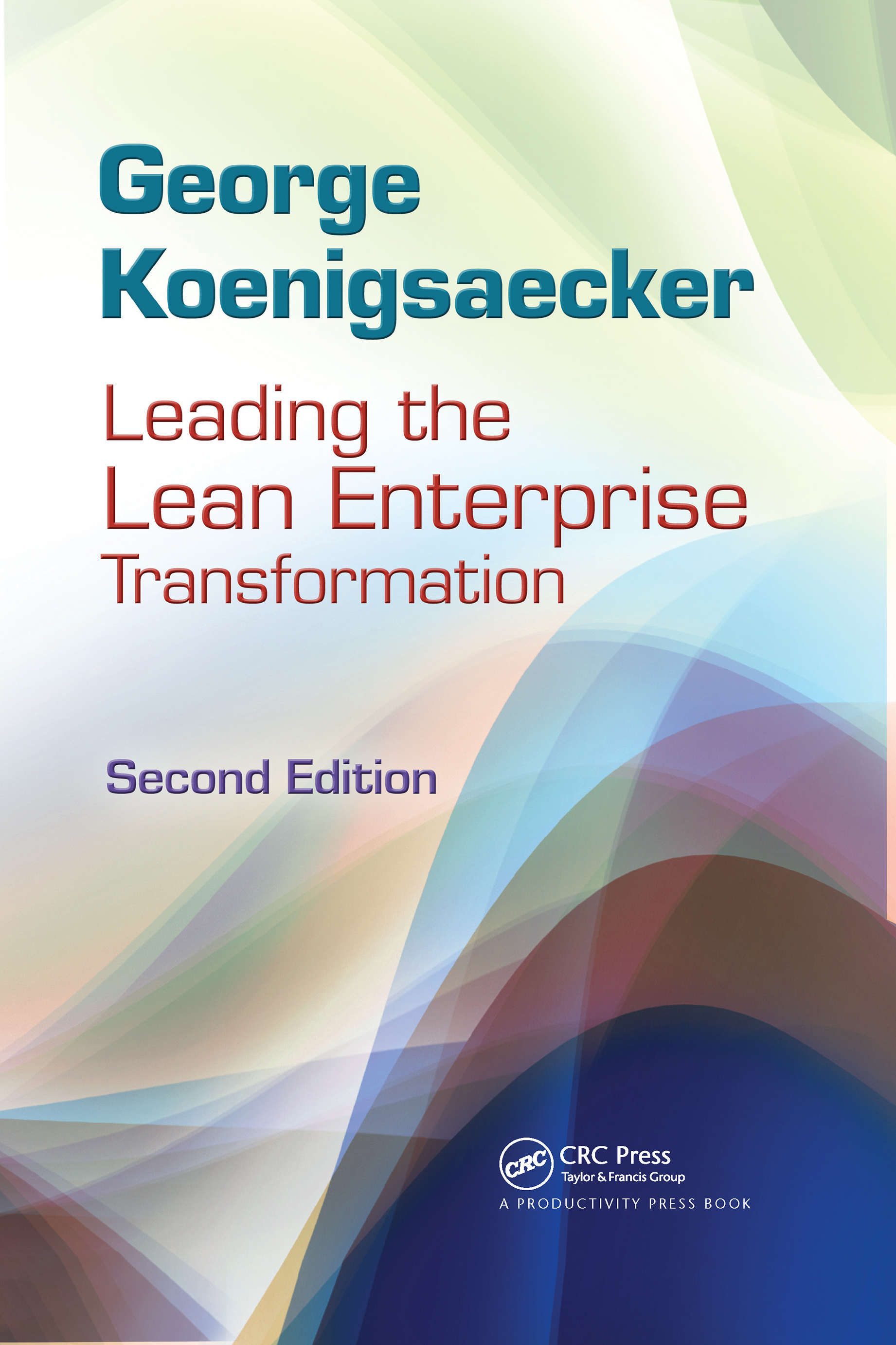 Leading the Lean Enterprise Transformation: 2nd Edition (Hardback) book cover