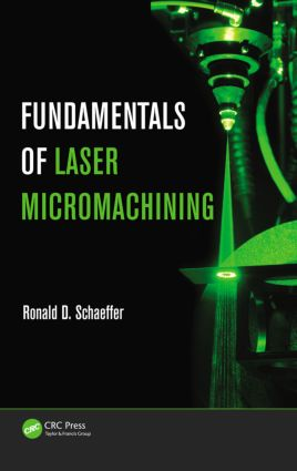 Fundamentals of Laser Micromachining: 1st Edition (Hardback) book cover