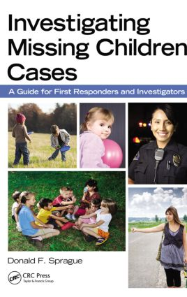 Investigating Missing Children Cases: A Guide for First Responders and Investigators, 1st Edition (Paperback) book cover