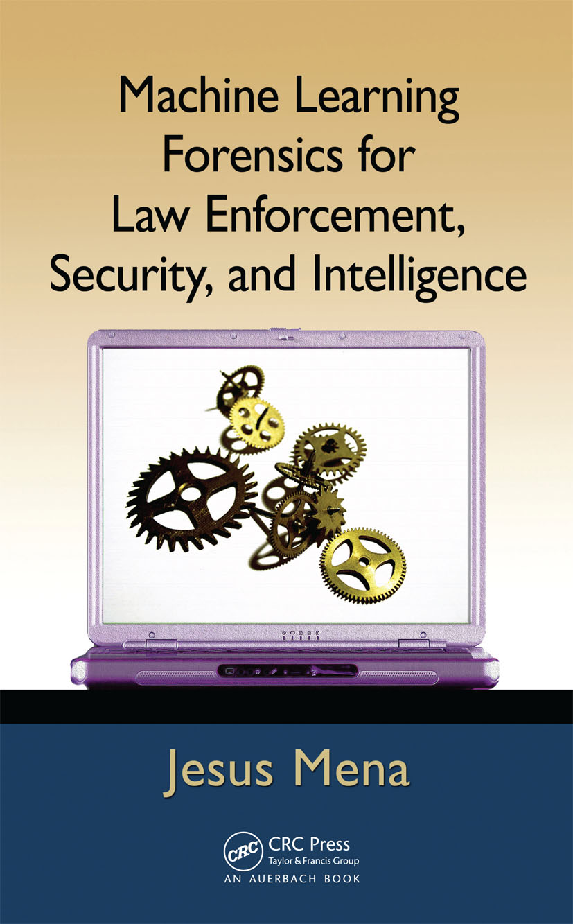 Machine Learning Forensics for Law Enforcement, Security, and Intelligence: 1st Edition (Hardback) book cover