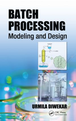 Batch Processing: Modeling and Design, 1st Edition (Hardback) book cover