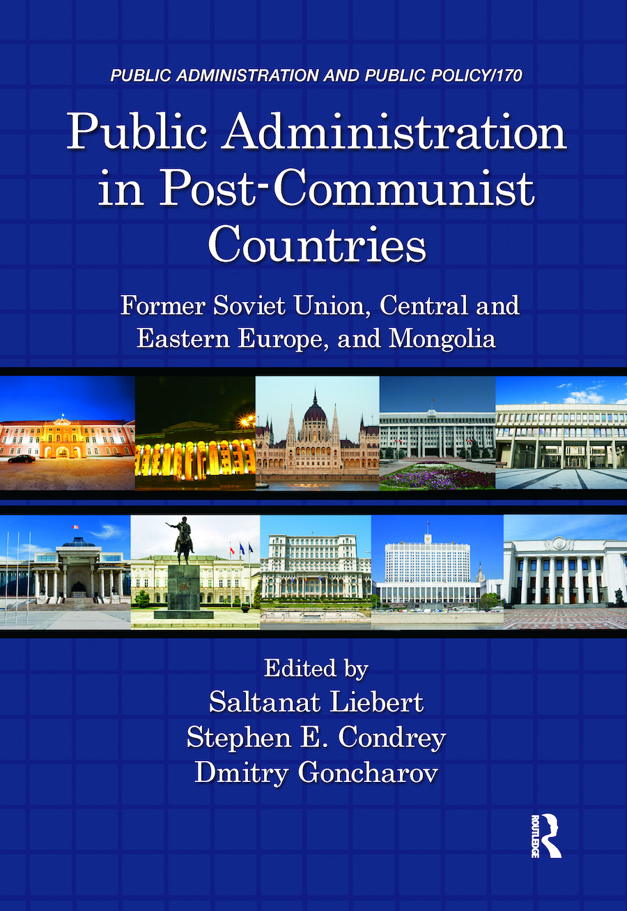 Public Administration in Post-Communist Countries: Former Soviet Union, Central and Eastern Europe, and Mongolia, 1st Edition (Hardback) book cover