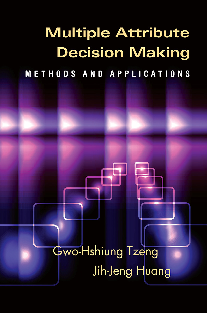 Multiple Attribute Decision Making: Methods and Applications, 1st Edition (Hardback) book cover
