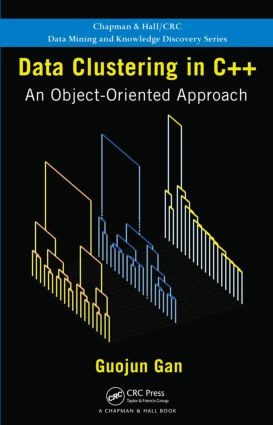 Data Clustering in C++: An Object-Oriented Approach, 1st Edition (Hardback) book cover