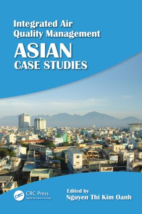 Integrated Air Quality Management: Asian Case Studies (Hardback) book cover