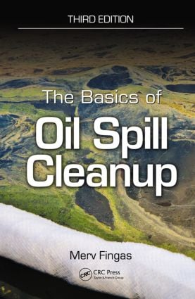 The Basics of Oil Spill Cleanup, Third Edition: 3rd Edition (Hardback) book cover