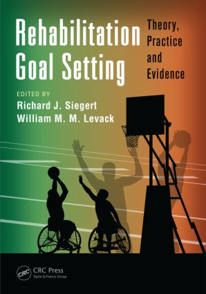 Rehabilitation Goal Setting: Theory, Practice and Evidence (Hardback) book cover