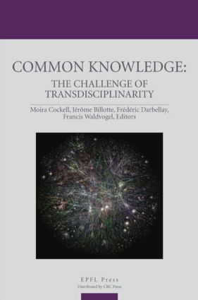 Common Knowledge: The Challenge of Transdisciplinarity, 1st Edition (Hardback) book cover