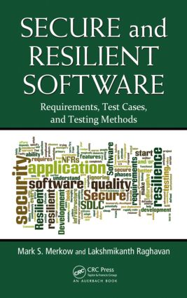 Secure and Resilient Software: Requirements, Test Cases, and Testing Methods, 1st Edition (Paperback) book cover
