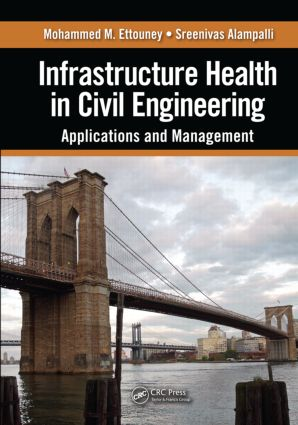 Infrastructure Health in Civil Engineering: Applications and Management (Hardback) book cover