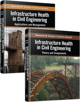 Infrastructure Health in Civil Engineering (Two-Volume Set): 1st Edition (Hardback) book cover