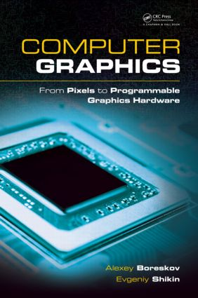 Computer Graphics: From Pixels to Programmable Graphics Hardware, 1st Edition (Hardback) book cover