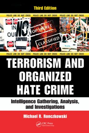 Terrorism and Organized Hate Crime: Intelligence Gathering, Analysis and Investigations, Third Edition, 3rd Edition (Hardback) book cover