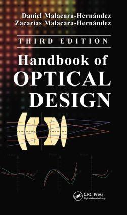 Handbook of Optical Design: 3rd Edition (Hardback) book cover