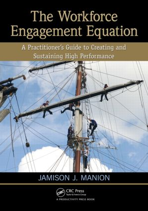 The Workforce Engagement Equation: A Practitioner's Guide to Creating and Sustaining High Performance (Paperback) book cover