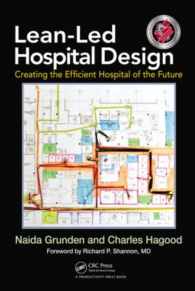 Lean-Led Hospital Design: Creating the Efficient Hospital of the Future, 1st Edition (Hardback) book cover