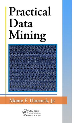 Practical Data Mining: 1st Edition (Paperback) book cover