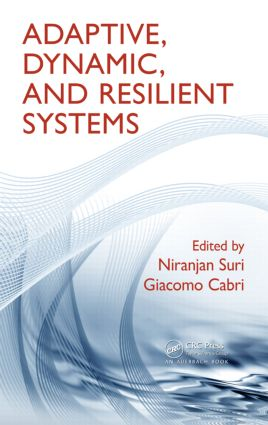 Adaptive, Dynamic, and Resilient Systems: 1st Edition (Hardback) book cover