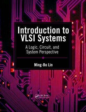Introduction to VLSI Systems: A Logic, Circuit, and System Perspective, 1st Edition (Hardback) book cover