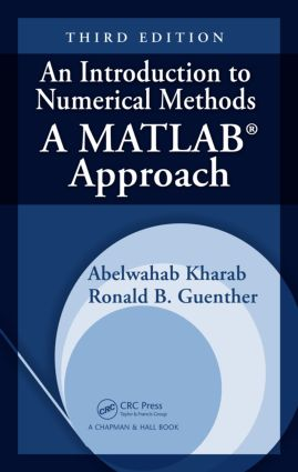 An Introduction to Numerical Methods: A MATLAB Approach, Third Edition, 3rd Edition (Hardback) book cover