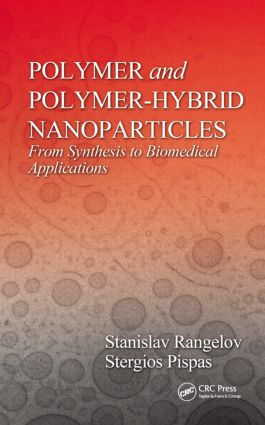 Polymer and Polymer-Hybrid Nanoparticles: From Synthesis to Biomedical Applications, 1st Edition (Hardback) book cover