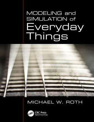 Modeling and Simulation of Everyday Things: 1st Edition (Paperback) book cover